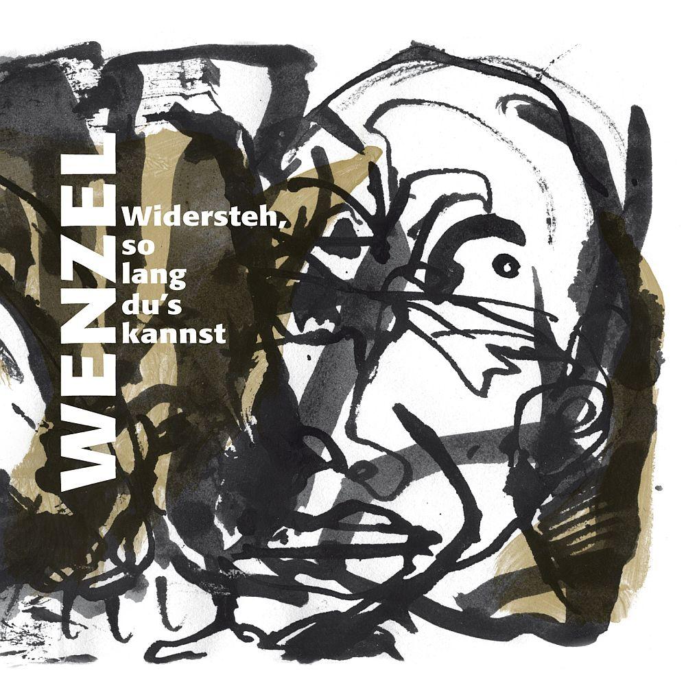 """CD Wenzel """" Widersteh solange du´s kannst"""" - 2013"""