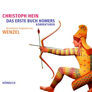 """CD Christoph Hein &  Wenzel """"Das erste Buch Homers"""" - 2013"""