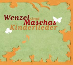 "CD ""Wenzel singt Maschas Kinderlieder"" - 2005"